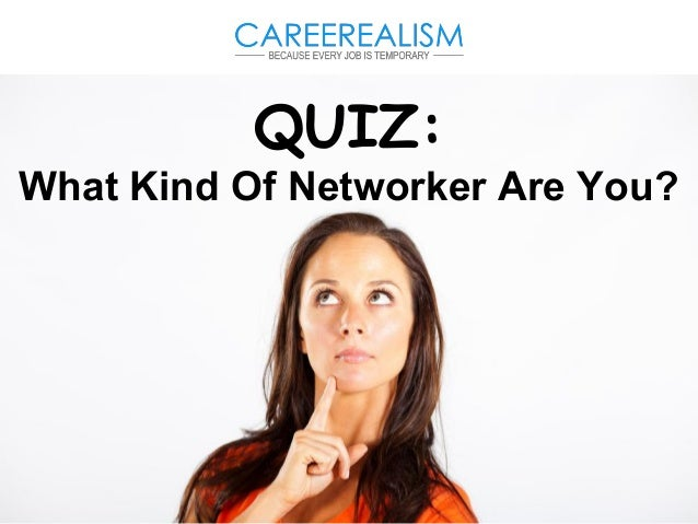 Quiz: What Kind Of Networker Are You?