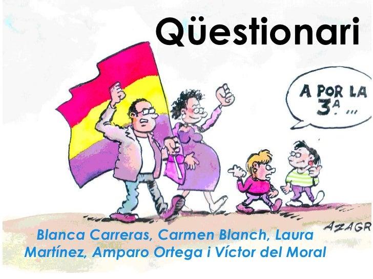 Qüestionari Blanca Carreras, Carmen Blanch, LauraMartínez, Amparo Ortega i Víctor del Moral