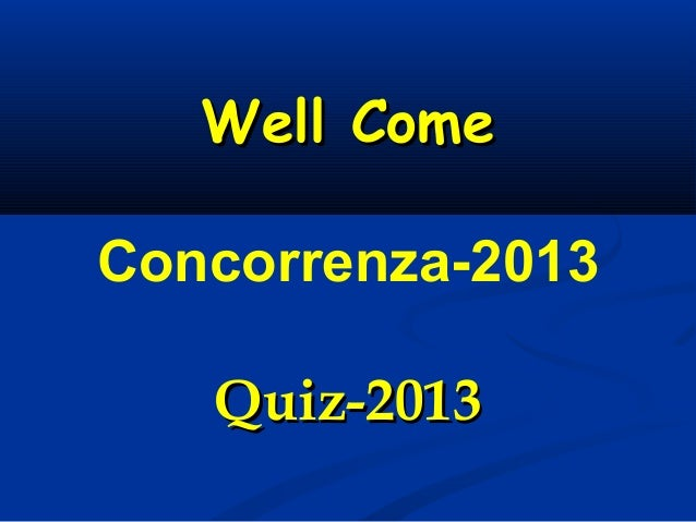 Well Come Concorrenza-2013 Quiz-2013