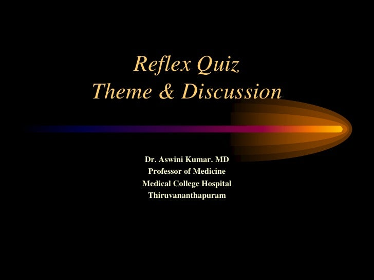 Quiz 25 on Reflexes Theme and Discussion