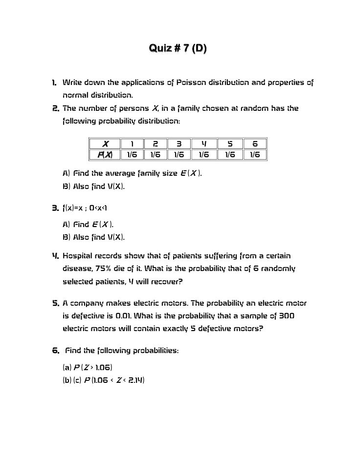 Quiz # 7 (D)1. Write down the applications of Poisson distribution and properties of   normal distribution.2. The number o...