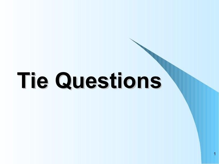 Tie Questions