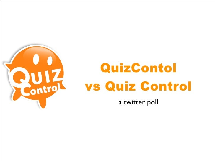 QuizContol vs Quiz Control     a twitter poll