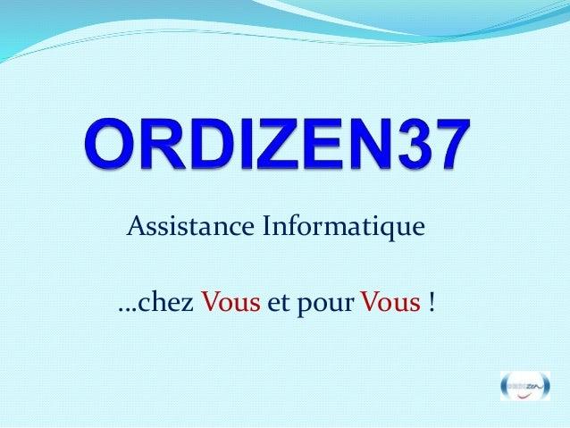 Assistance Informatique  …chez Vous et pour Vous !