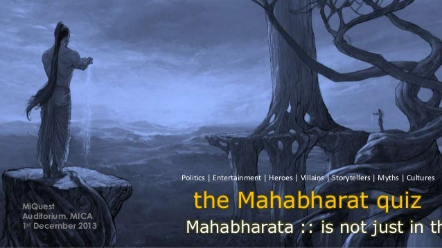 the Mahabharat quiz Mahabharata :: is not just in th Politics | Entertainment | Heroes | Villains | Storytellers | Myths |...
