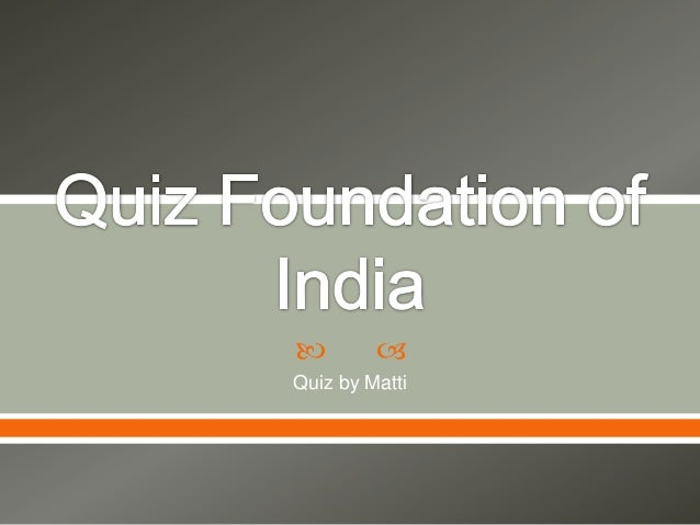 Quiz foundatio of india