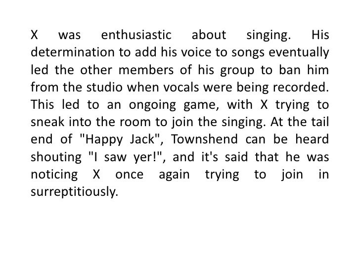 Xwas enthusiastic about singing. His determination to add his voice to songs eventually led the other members of his group...