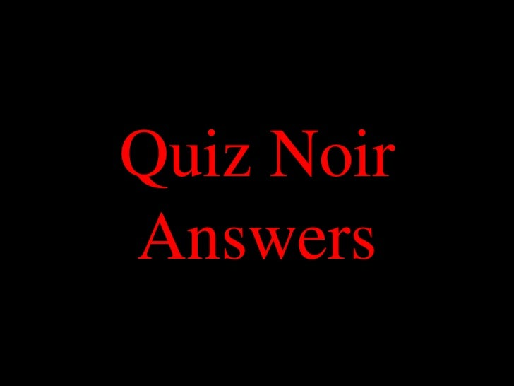 Quiz NoirAnswers