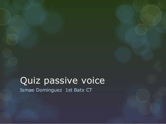 Quiz passive voice Ismae Domínguez 1st Batx CT