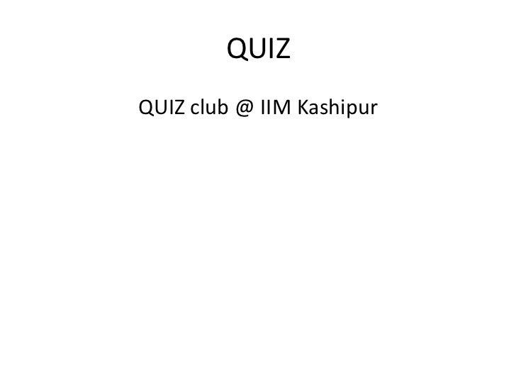 QUIZQUIZ club @ IIM Kashipur