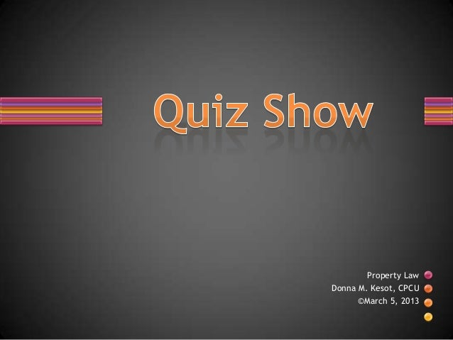 Quiz show -property law
