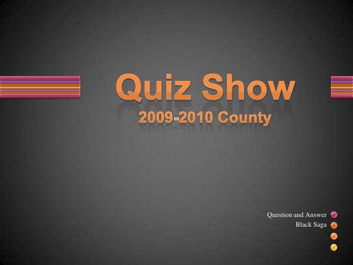 Black Saga - Quiz Show Balto. County (09/10)
