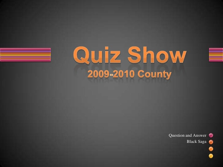 Black Saga - Quiz Show Balto. County (09/10)