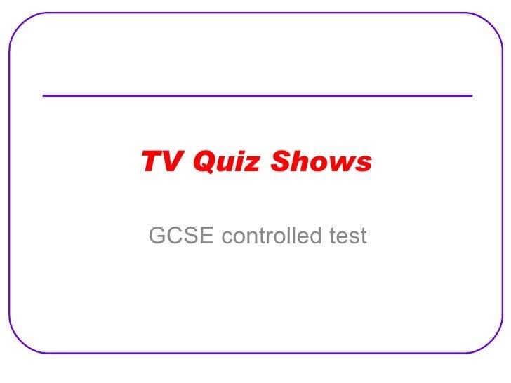 TV Quiz Shows GCSE controlled test