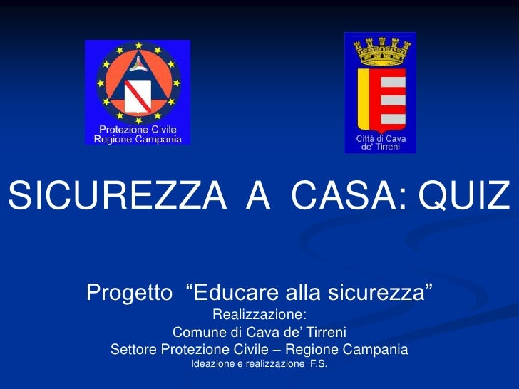 """SICUREZZA A CASA: QUIZ     Progetto """"Educare alla sicurezza""""                      Realizzazione:               Comune di C..."""