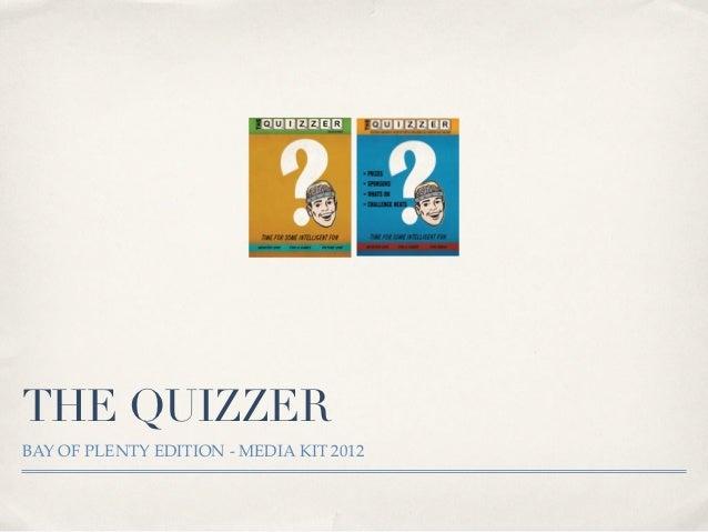 THE QUIZZERBAY OF PLENTY EDITION - MEDIA KIT 2012