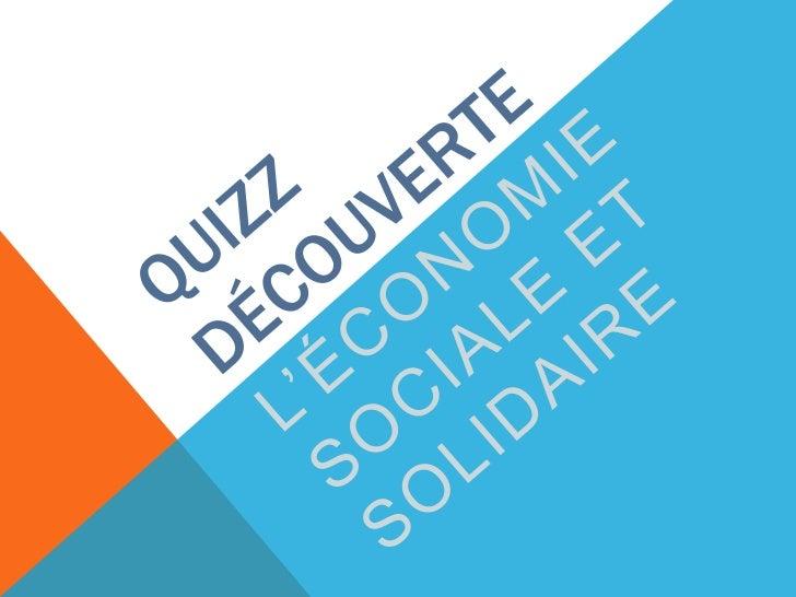 QUIZZ Découverte<br />L'économie sociale et solidaire<br />