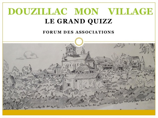 LE GRAND QUIZZ FORUM DES ASSOCIATIONS DOUZILLAC MON VILLAGE