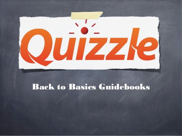 Quizzle's back to basics guidebook