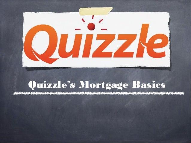 Quizzle's Mortgage Basics