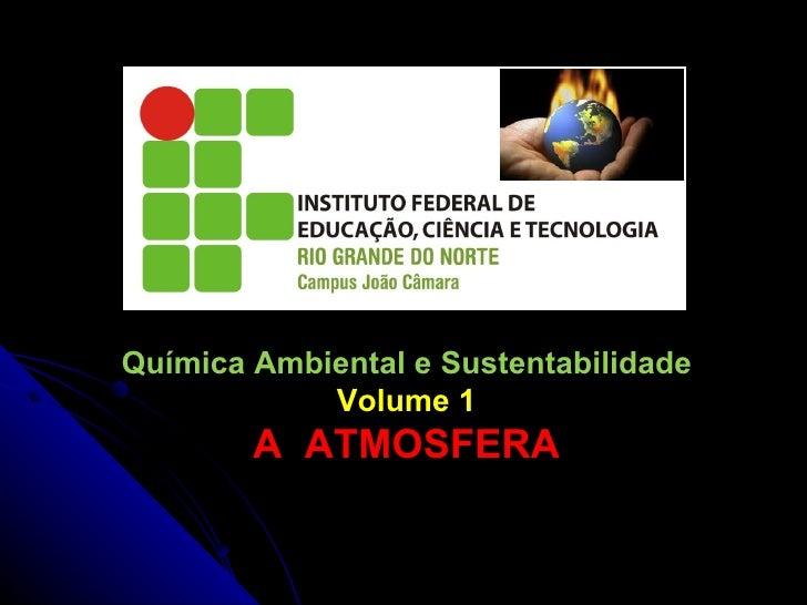 Química Ambiental e Sustentabilidade Volume 1 A  ATMOSFERA