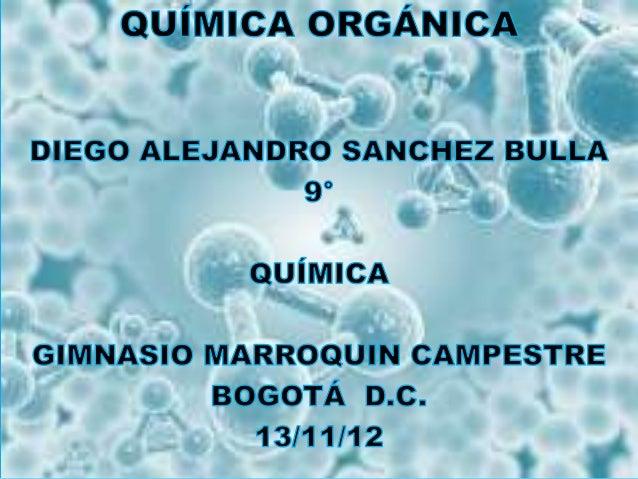 • La química orgánica es la disciplina científica  que estudia la estructura, propiedades, síntesis  y reactividad de comp...