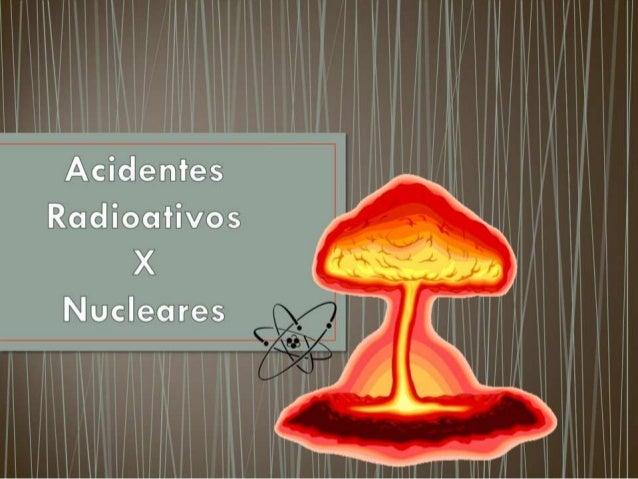 Acidentes Radiotivos e Nucleares