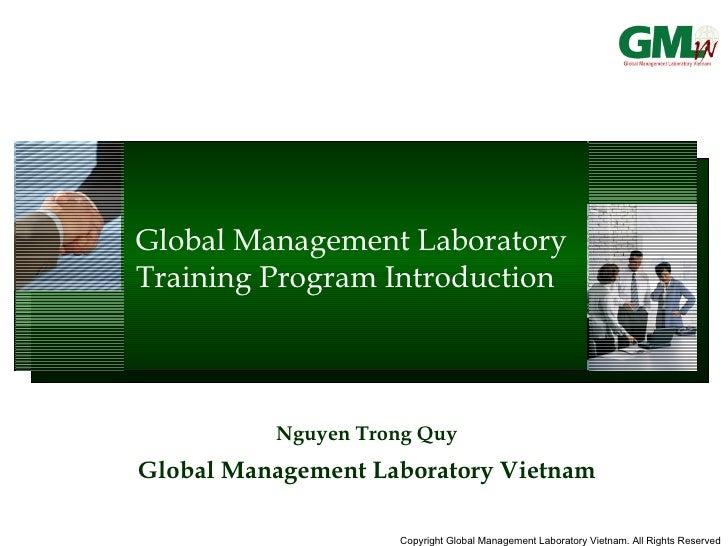 Global Management Laboratory Training Program Introduction Nguyen Trong Quy Global Management Laboratory Vietnam