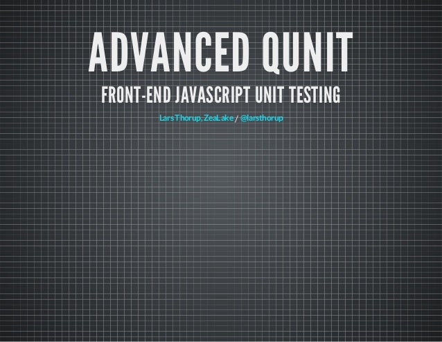 Advanced QUnit - Front-End JavaScript Unit Testing