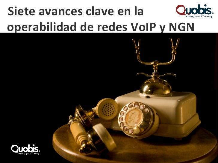 Siete avances clave en laoperabilidad de redes VoIP y NGN