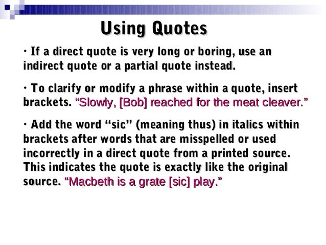 using direct quotes in an essay Suggested ways to introduce quotations when you quote another writer's words, it's best to introduce or contextualize the quote don't forget to include author's.