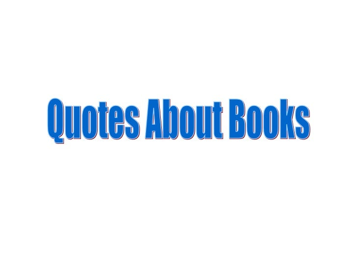 A good bookis the best of friends, the same today and forever.   ~ Martin    Tupper