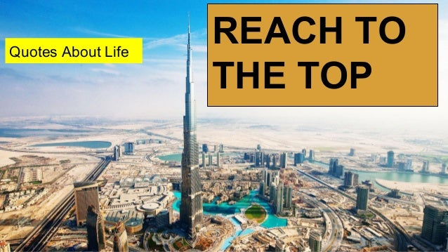 REACH TO THE TOP Quotes About Life