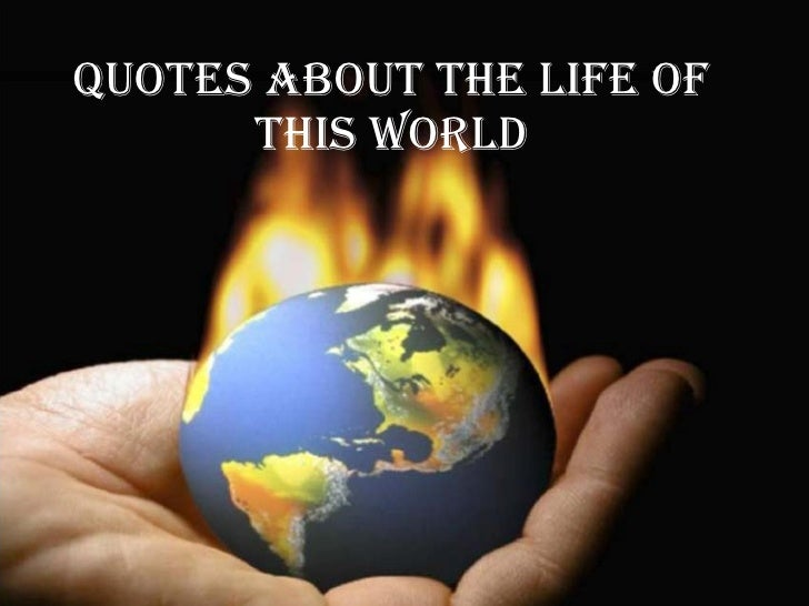 Quotes About The Life of this World