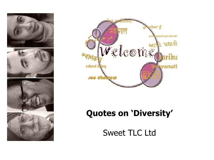 Quotes on 'Diversity' Sweet TLC Ltd