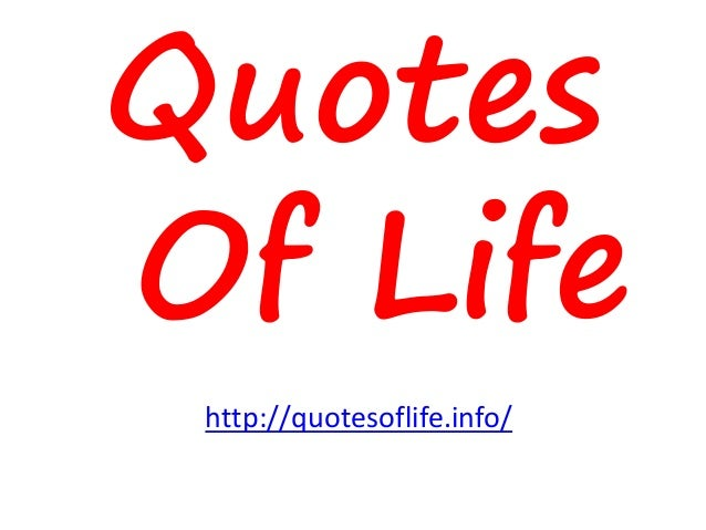 Quotes Of Life http://quotesoflife.info/
