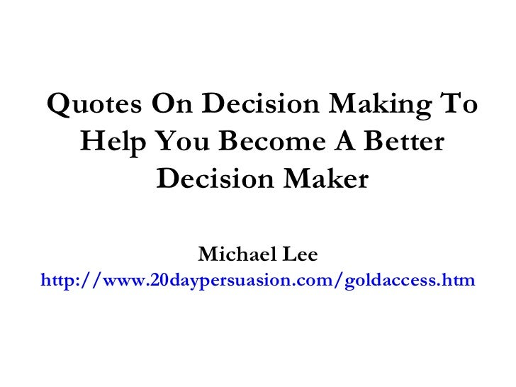 essay on making better decisions Essay 2: personal ethics and decision making by cnr5112 | nov 18, 2014 the goal, for me, is to always aid in making an organization or someone else better.