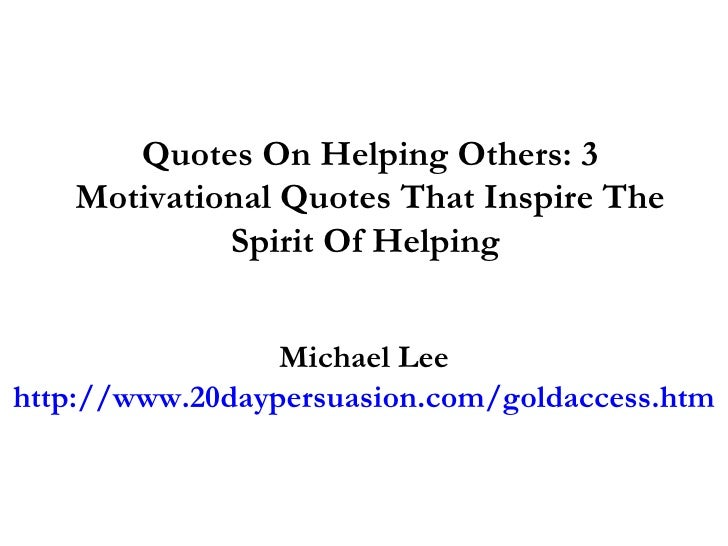 quotes on helping others 3 motivational quotes that