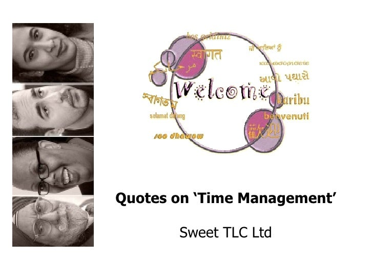 Quotes on 'Time Management' Sweet TLC Ltd
