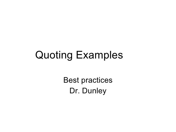 Quoting Examples Best practices Dr. Dunley