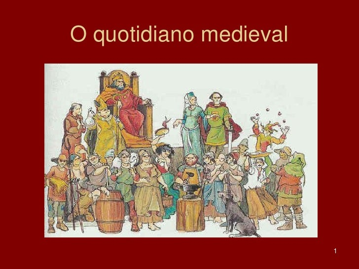 O quotidiano medieval                        1