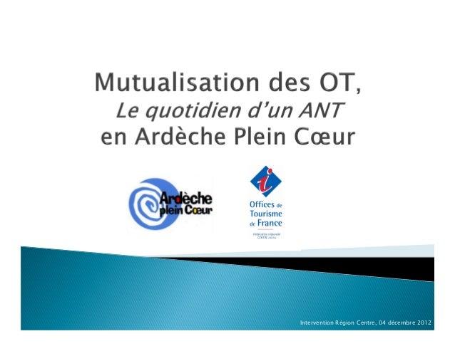 Intervention Région Centre, 04 décembre 2012