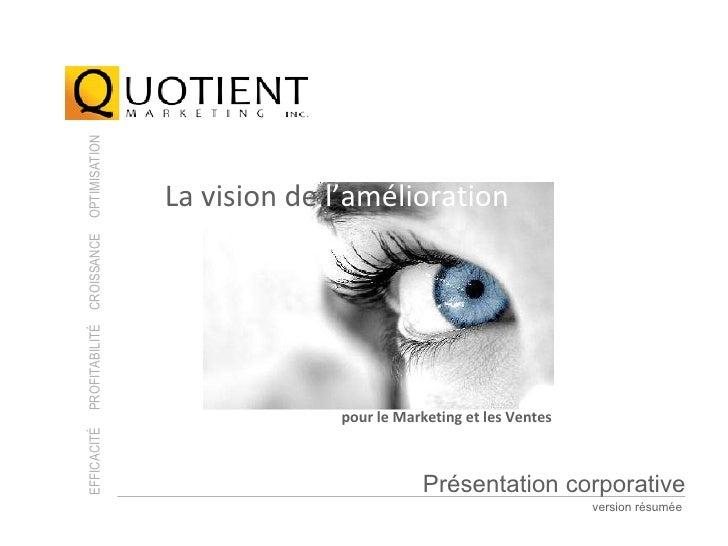 La vision de  l'amélioration OPTIMISATION CROISSANCE EFFICACITÉ  PROFITABILITÉ pour le Marketing et les Ventes Présentatio...