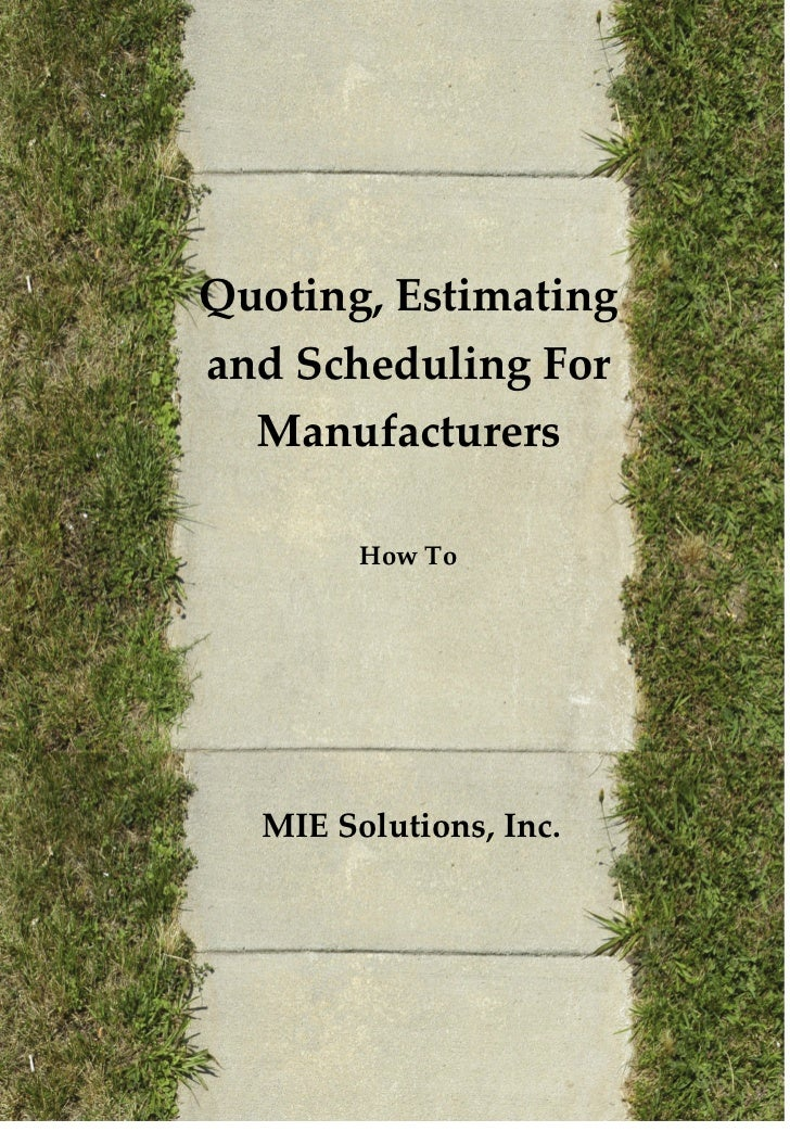 Quoting, Estimating and Scheduling For Manufacturers White Paper from MIE Solutions