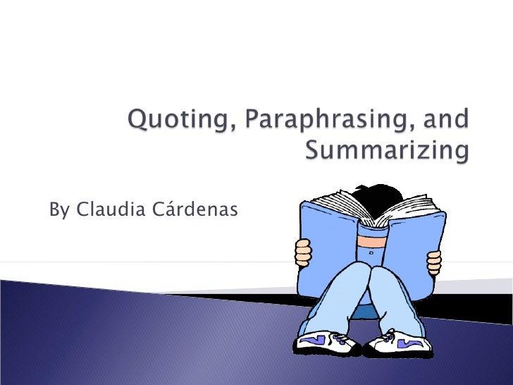 Quoting, Paraphrasing, And Summarizing