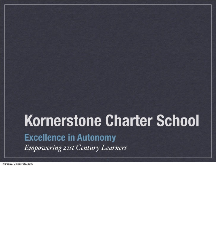Kornerstone Charter School                   Excellence in Autonomy                   Empowering 21st Century Learners   ...