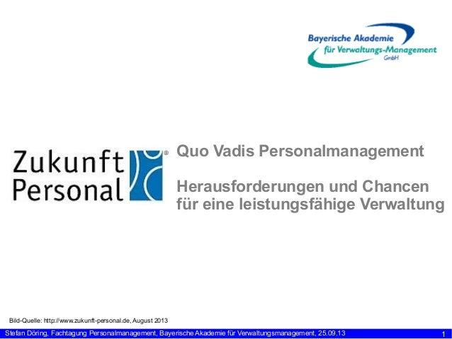 Quo Vadis Personalmanagement Herausforderungen und Chancen für eine leistungsfähige Verwaltung  Bild-Quelle: http://www.zu...