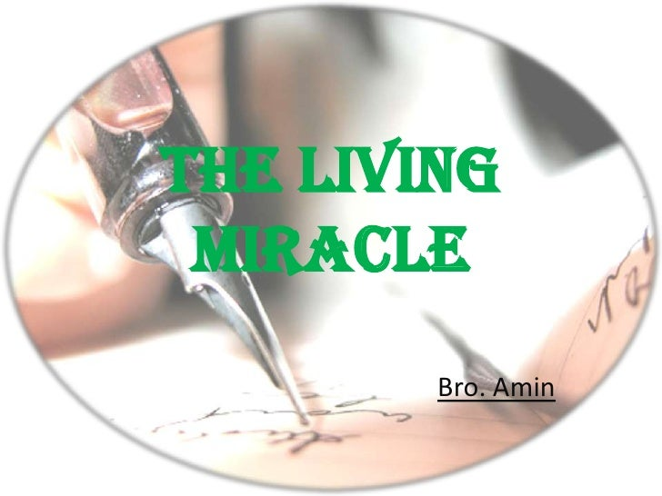 The Living Miracle