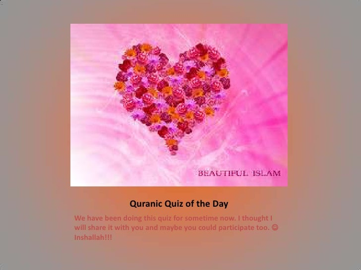 Quranic Quiz of the Day<br />We have been doing this quiz for sometime now. I thought I will share it with you and maybe y...