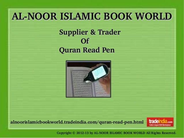 ALNOORISLAMICBOOKWORLDALNOORISLAMICBOOKWORLD alnoorislamicbookworld.tradeindia.com/quranreadpen.html Copyright©...